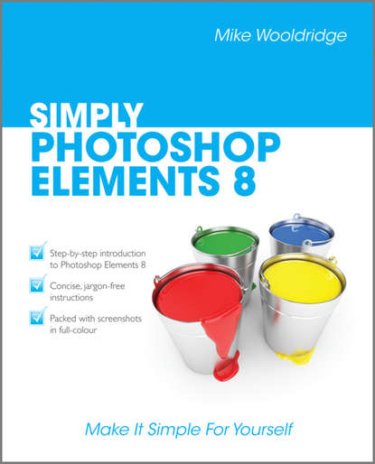 Mike Wooldridge Simply Photoshop Elements 8 agi team creative photoshop elements 9 digital classroom isbn 9781118017982