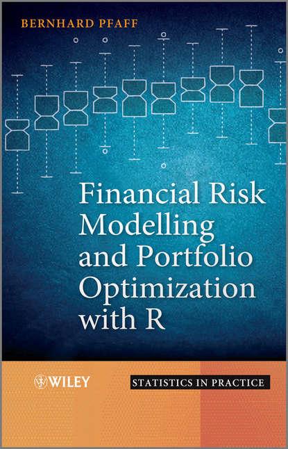 Bernhard Pfaff Financial Risk Modelling and Portfolio Optimization with R bernhard pfaff financial risk modelling and portfolio optimization with r