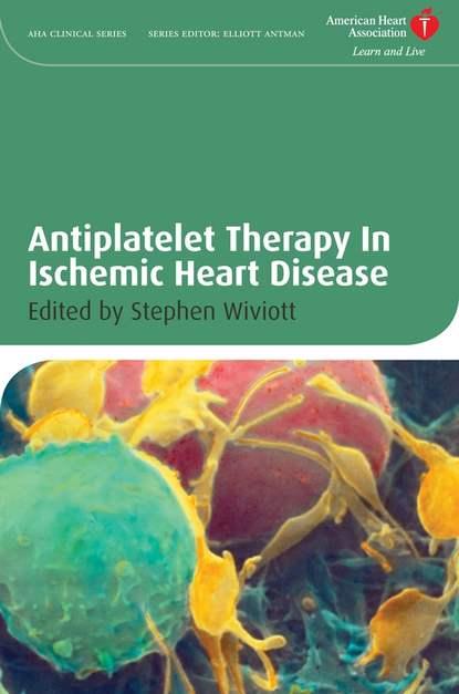 Stephen Wiviott D. Antiplatelet Therapy In Ischemic Heart Disease agents of atlas