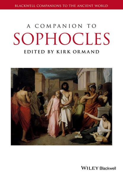 Kirk Ormand A Companion to Sophocles sophocles the tragedies