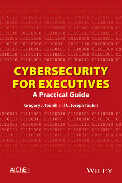 Touhill Gregory J. Cybersecurity for Executives. A Practical Guide cybersecurity primer