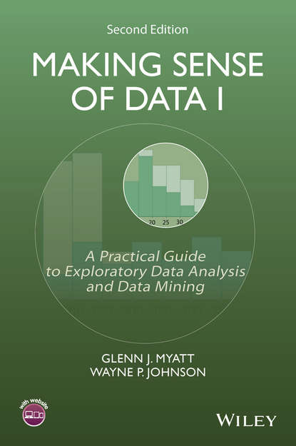 Johnson Wayne P. Making Sense of Data I. A Practical Guide to Exploratory Data Analysis and Data Mining gordon willmot e student solutions manual to accompany loss models from data to decisions fourth edition