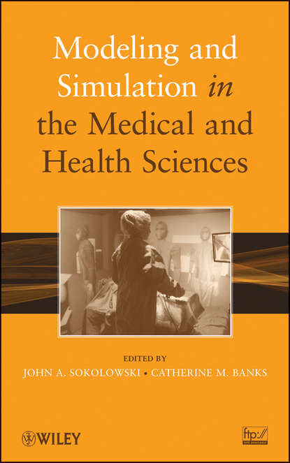 Banks Catherine M. Modeling and Simulation in the Medical and Health Sciences
