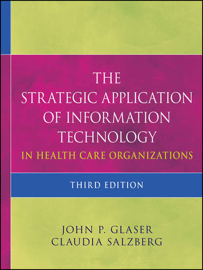 Salzberg Claudia The Strategic Application of Information Technology in Health Care Organizations jae k shim the vest pocket guide to information technology