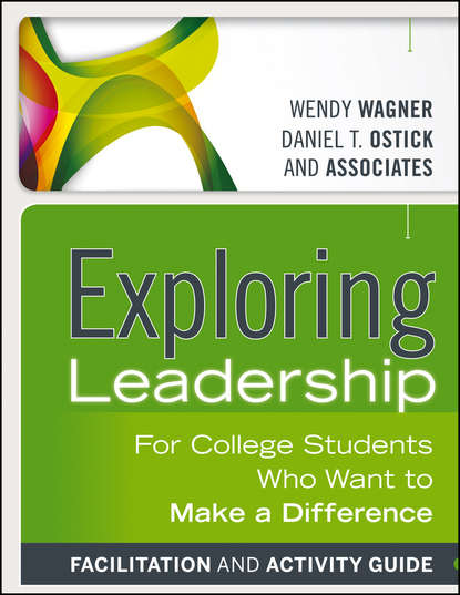 Wagner Wendy Exploring Leadership. For College Students Who Want to Make a Difference john dugan p leadership theory facilitator s guide for cultivating critical perspectives
