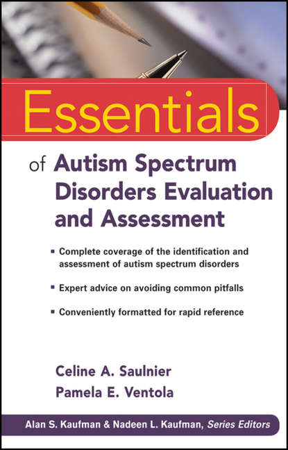 Ventola Pamela E. Essentials of Autism Spectrum Disorders Evaluation and Assessment cecil reynolds r essentials of assessment with brief intelligence tests