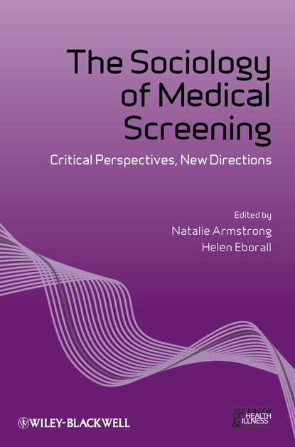 Armstrong Natalie The Sociology of Medical Screening. Critical Perspectives, New Directions new directions 10ml
