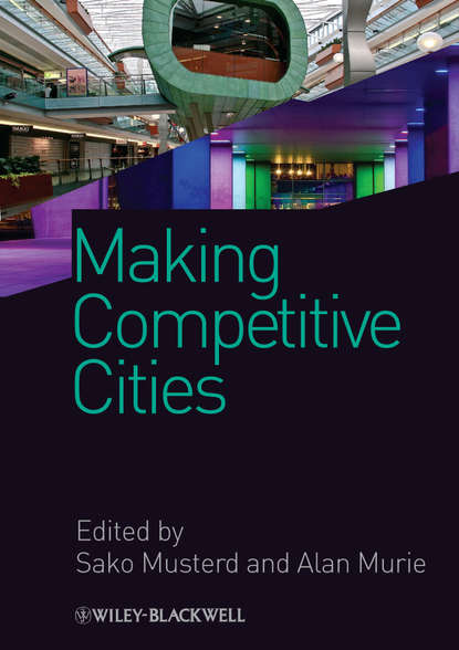 Musterd Sako Making Competitive Cities stefan kratke the creative capital of cities interactive knowledge creation and the urbanization economies of innovation