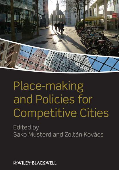 Musterd Sako Place-making and Policies for Competitive Cities stefan kratke the creative capital of cities interactive knowledge creation and the urbanization economies of innovation
