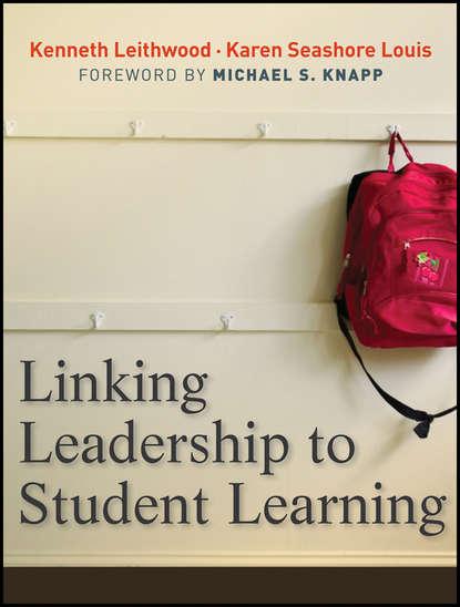 Фото - Leithwood Kenneth Linking Leadership to Student Learning wendy n wagner the handbook for student leadership development