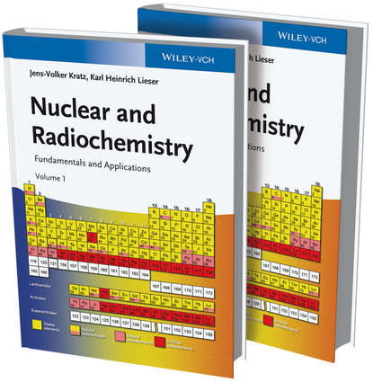 Nuclear and Radiochemistry. Fundamentals and Applications, 2 Volume Set