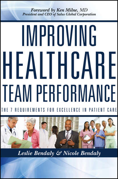 Bendaly Leslie Improving Healthcare Team Performance. The 7 Requirements for Excellence in Patient Care richard c hermann improving mental healthcare