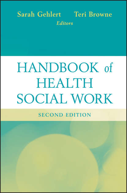 Gehlert Sarah Handbook of Health Social Work lori brown diprete foundations for global health practice