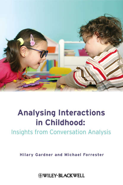 Forrester Michael Analysing Interactions in Childhood. Insights from Conversation Analysis efl teachers professional identity a metaphor analysis