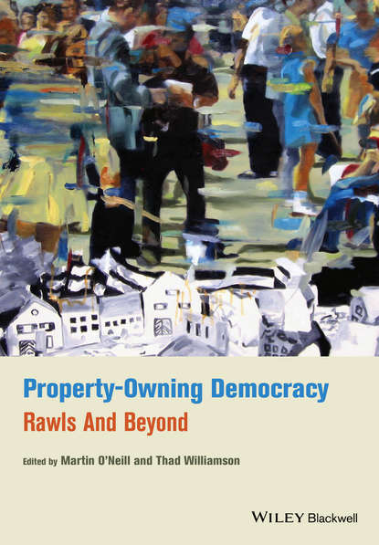 Фото - Williamson Thad Property-Owning Democracy. Rawls and Beyond danielle steel property of a noblewoman