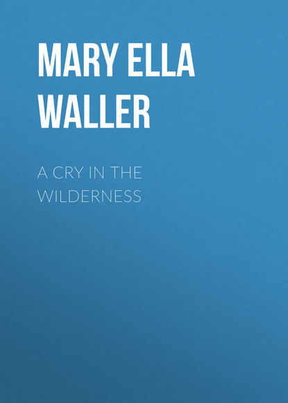 цена на Mary Ella Waller A Cry in the Wilderness