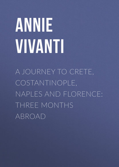 annie vivanti i divoratori Annie Vivanti A Journey to Crete, Costantinople, Naples and Florence: Three Months Abroad