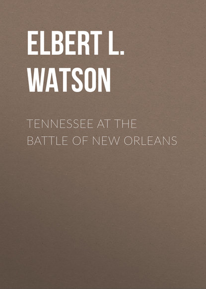 Elbert L. Watson Tennessee at the Battle of New Orleans thomas watson j great gain of godliness