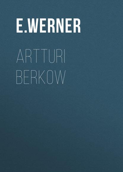 E. Werner Artturi Berkow e werner under a charm vol i