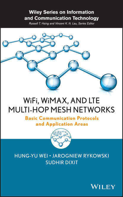 Фото - Sudhir Dixit WiFi, WiMAX, and LTE Multi-hop Mesh Networks joydeep acharya heterogeneous networks in lte advanced