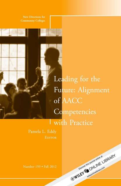 Фото - Pamela Eddy L. Leading for the Future: Alignment of AACC Competencies with Practice. New Directions for Community College, Number 159 отсутствует intercultural competencies in china