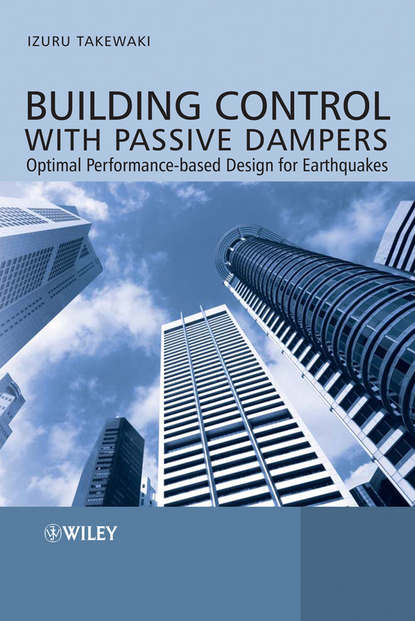 Izuru Takewaki Building Control with Passive Dampers. Optimal Performance-based Design for Earthquakes spectral method for continuous optimal control problems