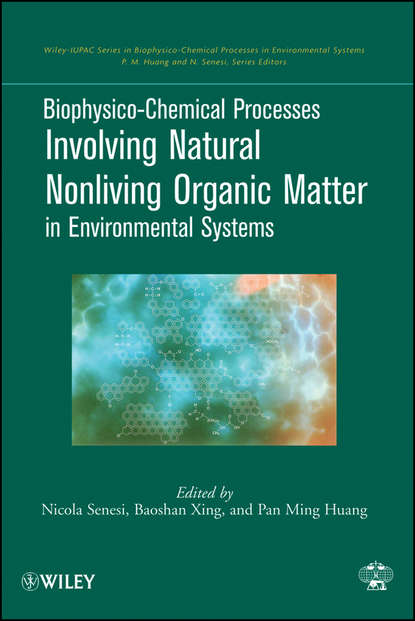 Фото - Baoshan Xing Biophysico-Chemical Processes Involving Natural Nonliving Organic Matter in Environmental Systems prof senesi nicola biophysico chemical processes involving natural nonliving organic matter in environmental systems