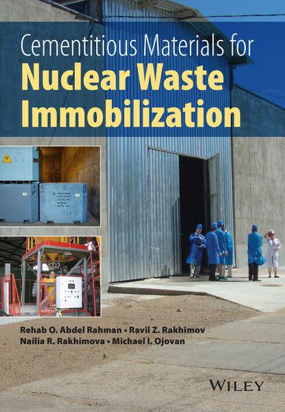 Rehab O. Abdel Rahman Cementitious Materials for Nuclear Waste Immobilization rehab o abdel rahman cementitious materials for nuclear waste immobilization
