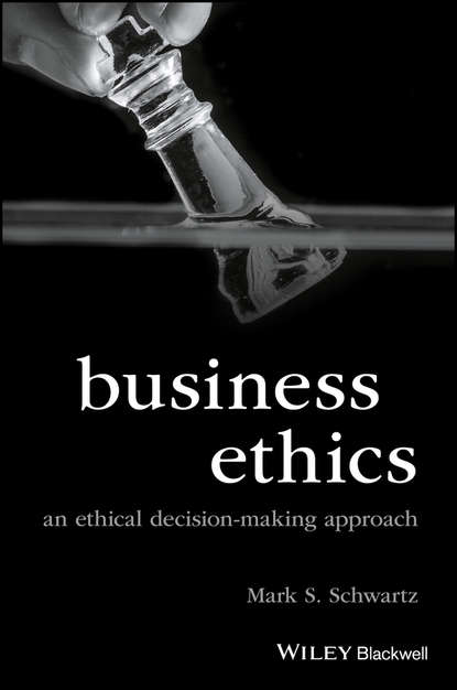 Фото - Mark Schwartz S. Business Ethics. An Ethical Decision-Making Approach mark schwartz s business ethics an ethical decision making approach