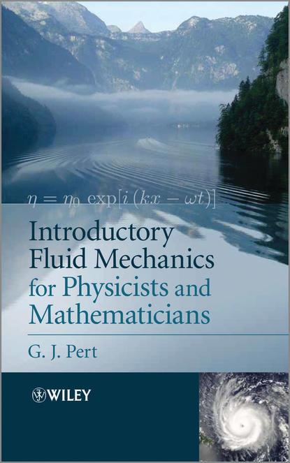 G. Pert J. Introductory Fluid Mechanics for Physicists and Mathematicians g pert j introductory fluid mechanics for physicists and mathematicians