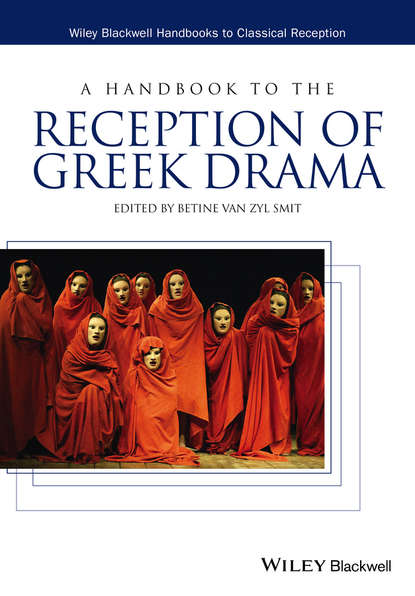 Betine van Zyl Smit A Handbook to the Reception of Greek Drama hans beck a companion to ancient greek government