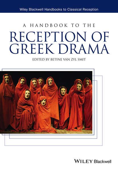 Группа авторов A Handbook to the Reception of Greek Drama группа авторов biblical and ancient greek linguistics volume 3