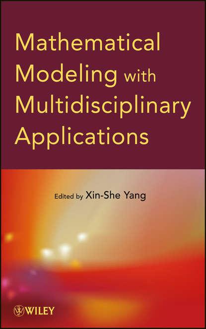 Группа авторов Mathematical Modeling with Multidisciplinary Applications kiyohiko sugano biopharmaceutics modeling and simulations theory practice methods and applications