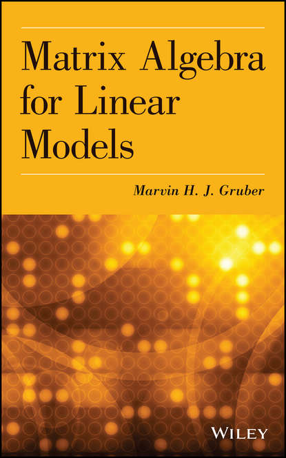 Фото - Marvin H. J. Gruber Matrix Algebra for Linear Models lukasz prochownik linear predictive regression framework