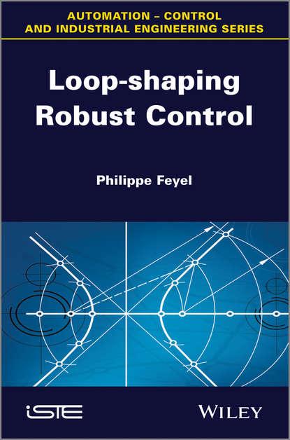 Philippe Feyel Loop-shaping Robust Control недорого