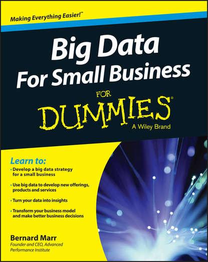 Бернард Марр Big Data For Small Business For Dummies недорого