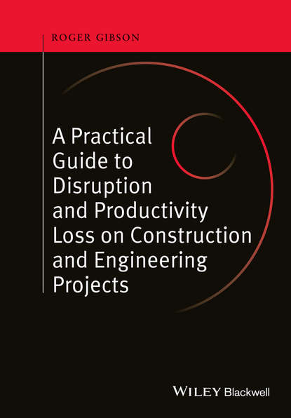 Фото - Roger Gibson A Practical Guide to Disruption and Productivity Loss on Construction and Engineering Projects fotios pasiouras efficiency and productivity growth