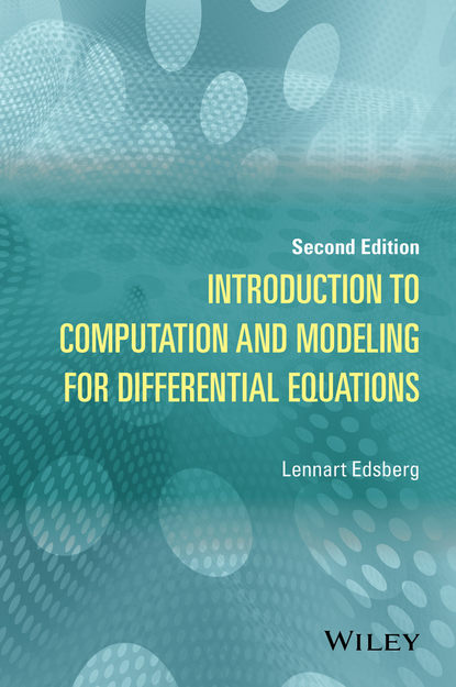 Lennart Edsberg Introduction to Computation and Modeling for Differential Equations pere colet stochastic numerical methods an introduction for students and scientists