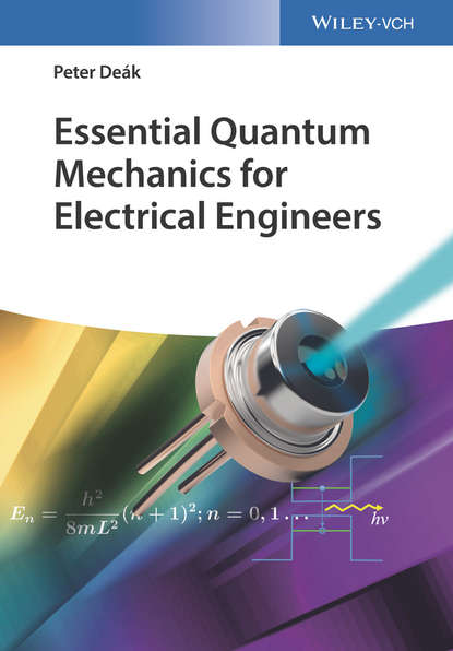 Peter Deák Essential Quantum Mechanics for Electrical Engineers ed lipiansky electrical electronics and digital hardware essentials for scientists and engineers