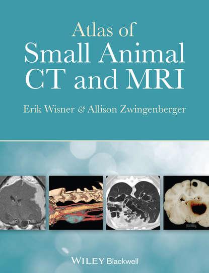 Erik Wisner Atlas of Small Animal CT and MRI illustrated atlas