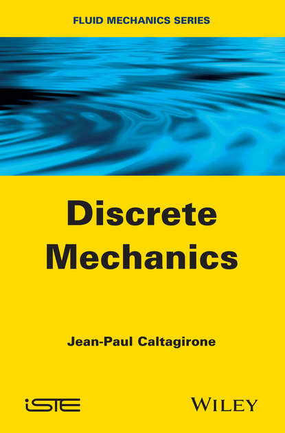 Jean-Paul Caltagirone Discrete Mechanics a j m spencer continuum mechanics