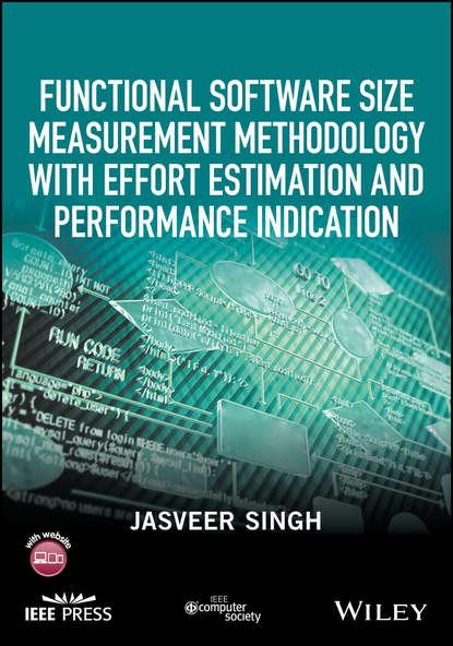 Jasveer Singh Functional Software Size Measurement Methodology with Effort Estimation and Performance Indication