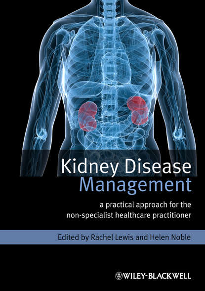 Helen Noble Kidney Disease Management. A Practical Approach for the Non-Specialist Healthcare Practitioner anatomic model of kidney pathological model of kidney
