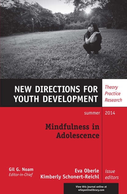 Kimberly Schonert-Reichl Mindfulness in Adolescence. New Directions for Youth Development, Number 142