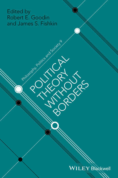 Robert E. Goodin Political Theory Without Borders недорого