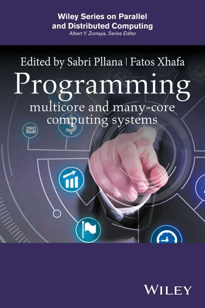 Fatos Xhafa Programming Multicore and Many-core Computing Systems eval6574b programmers development systems mr li