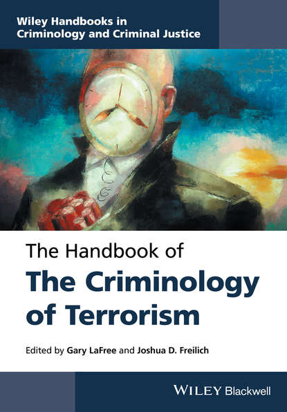 Gary LaFree The Handbook of the Criminology of Terrorism a mind for murder – the education of the unabomber and the origins of modern terrorism