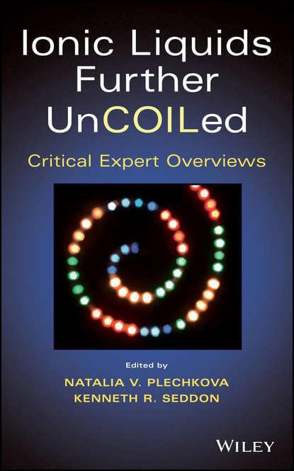 Группа авторов Ionic Liquids further UnCOILed группа авторов supported ionic liquids