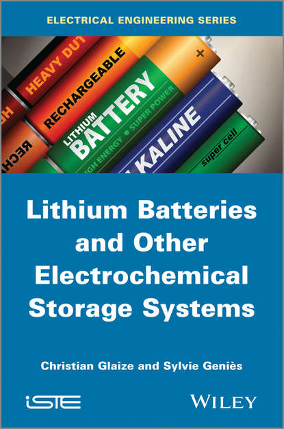 Christian Glaize Lithium Batteries and other Electrochemical Storage Systems bruno scrosati lithium batteries advanced technologies and applications