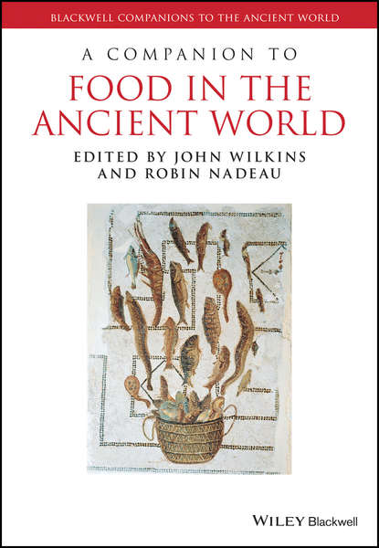 John Wilkins A Companion to Food in the Ancient World hans beck a companion to ancient greek government